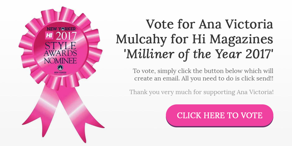 Vote for Ana Victoria Mulcahy for Hi Magazines Milliner of the Year 2017